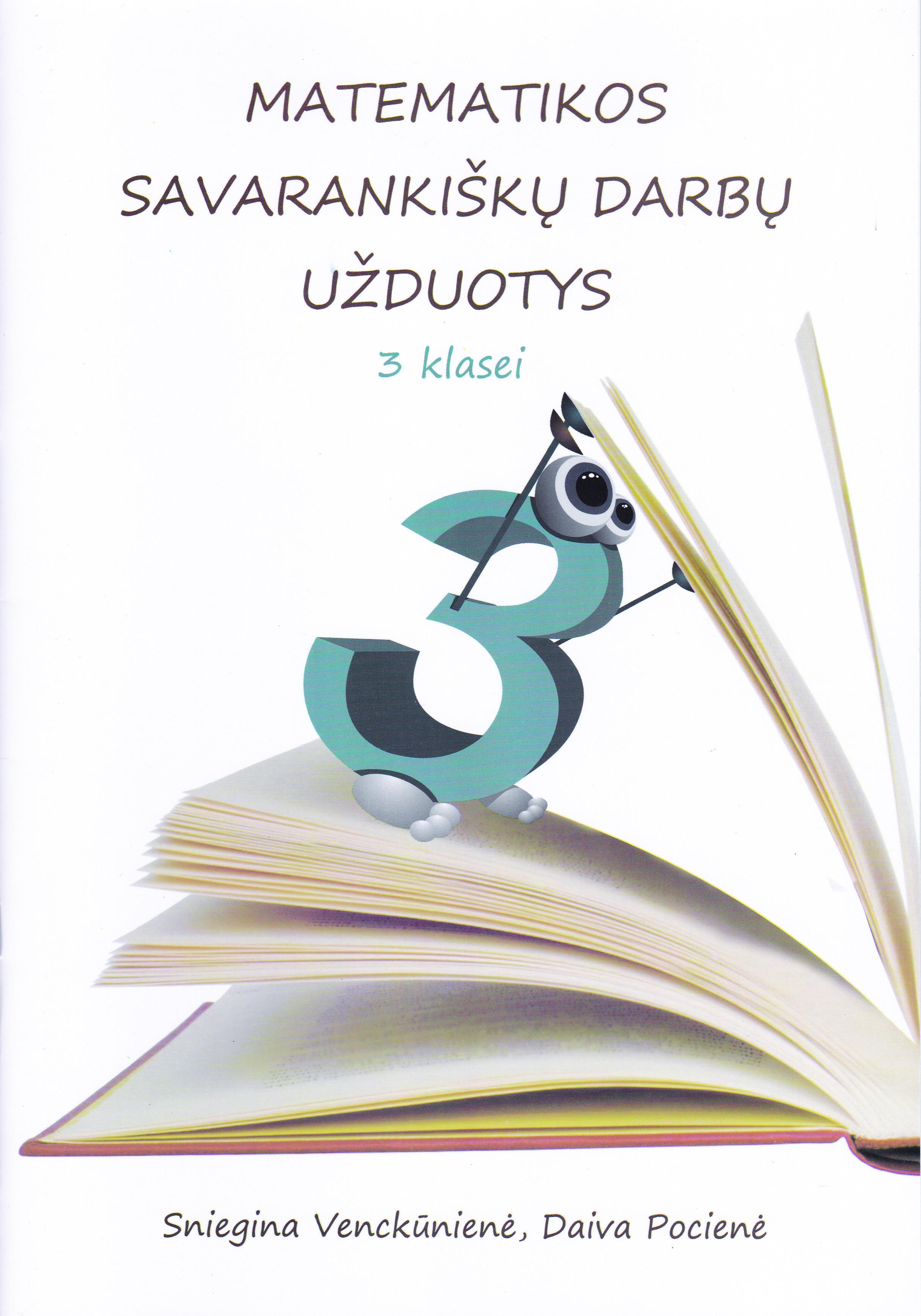 Sniegina Venckūnienė, Daiva Pocienė. MATEMATIKOS SAVARANKIŠKŲ DARBŲ UŽDUOTYS. 3 klasei