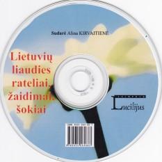 Alina Kirvaitienė. LIETUVIŲ LIAUDIES RATELIAI, ŽAIDIMAI, ŠOKIAI + CD