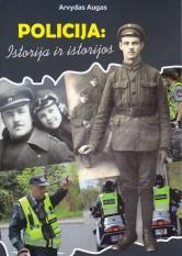 Arvydas Augas. POLICIJA: ISTORIJA IR ISTORIJOS