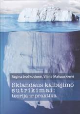 Regina Ivoškuvienė, Vilma Makauskienė. SKLANDAUS KALBĖJIMO SUTRIKIMAI: teorija ir praktika. Vadovėlis aukštosioms mokykloms