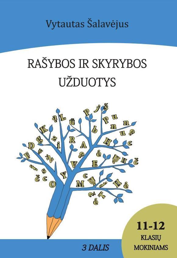 Vytautas Šalavėjus. Rašybos ir skyrybos užduotys 11-12 klasių mokiniams. 3 dalis