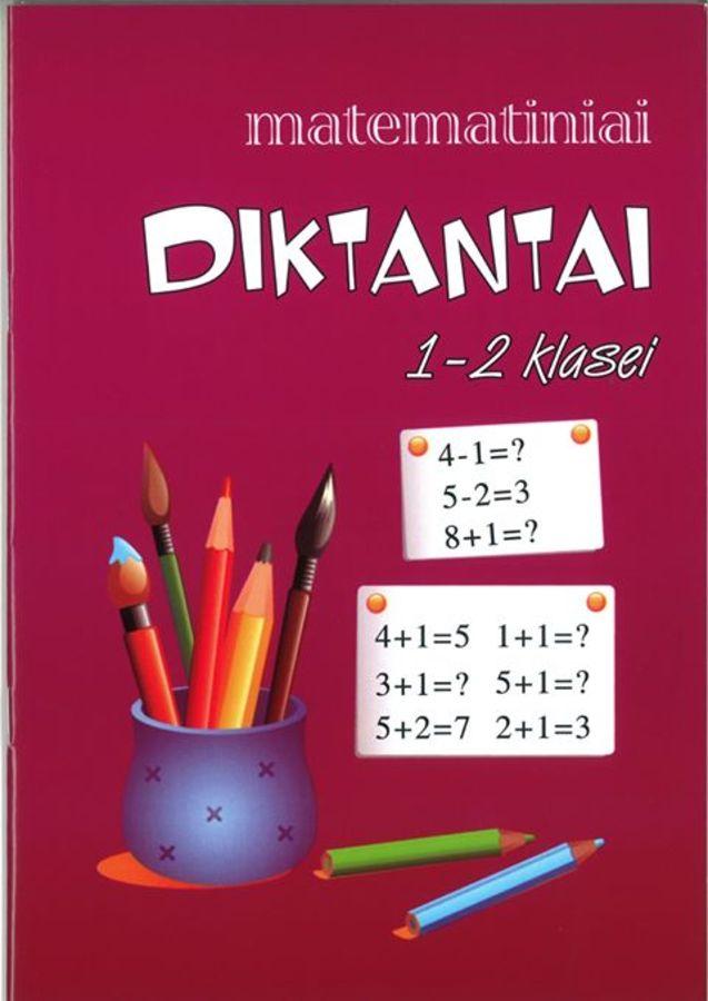 Daiva Žalienė. Matematiniai diktantai 1-2 klasei
