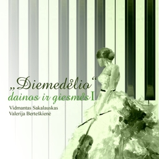 """Vidmantas Sakalauskas, Valerija Berteškienė. """"Diemedėlio dainos"""" + CD. I dalis"""