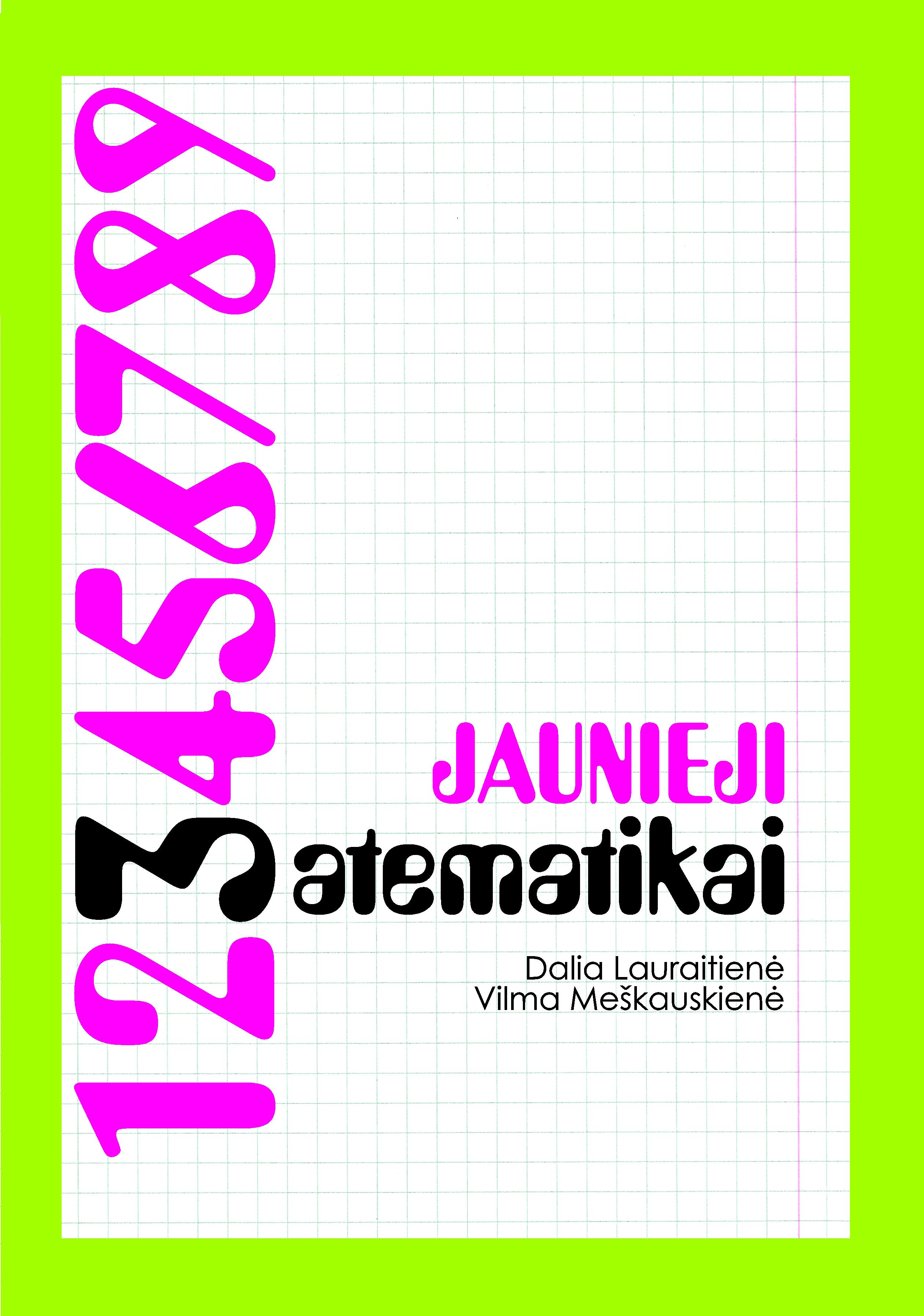 Vilma Meškauskienė, Dalia Lauraitienė. Jaunieji matematikai (4 klasių mokiniams)
