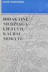 Lionė Ruseckienė. Didaktinė medžiaga lietuvių kalbai mokyti