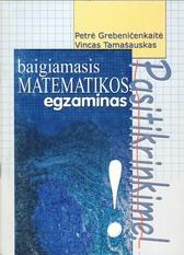 P. Grebeničenkaitė, V. Tamašauskas. Baigiamasis matematikos egzaminas