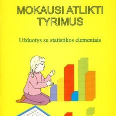 Aušra Kazlauskienė. Mokausi atlikti tyrimus. Užduotys su statistikos elementais. I klasė