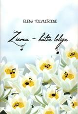 Elena Tolvaišienė. Žiema – balta lelija