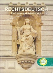 Rechtsdeutsch. Ein Lese- und Arbeitsbuch