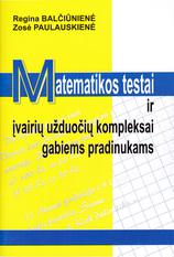 Regina Balčiūnienė, Zosė Paulauskienė. Matematikos testai ir įvairių užduočių kompleksai gabiems pradinukams