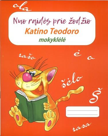 Katino Teodoro mokyklėlė. Nuo raidės prie žodžio