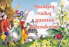 Gražina Kriaučiūnienė, Vilma Pakalniškytė ir kt. Smalsių vaikų gamtos kalendorius