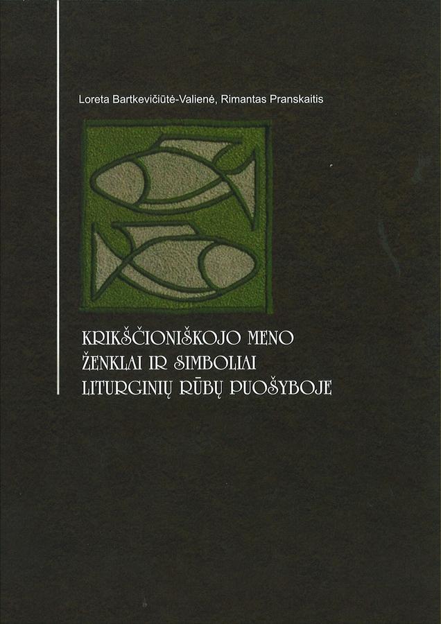 Loreta Bartkevičiūtė-Valienė, Rimantas Pranskaitis. Krikščioniškojo meno ženklai ir simboliai liturginių rūbų puošyboje