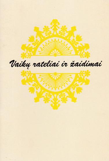 Ernesta Šiupytė, Vilgelmina Laurutienė. Vaikų rateliai ir žaidimai