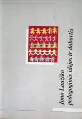 Jono Laužiko pedagoginės idėjos ir dabartis (konferencijos medžiaga)