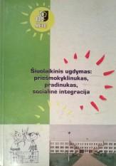 Šiuolaikinis ugdymas: priešmokyklinukas, pradinukas, socialinė intergracija