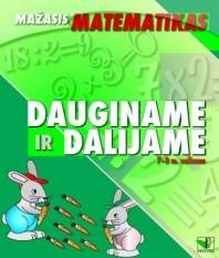 """Serija """"Mažasis matematikas"""". DAUGINAME IR DALIJAME (7-8 m. vaikams)"""