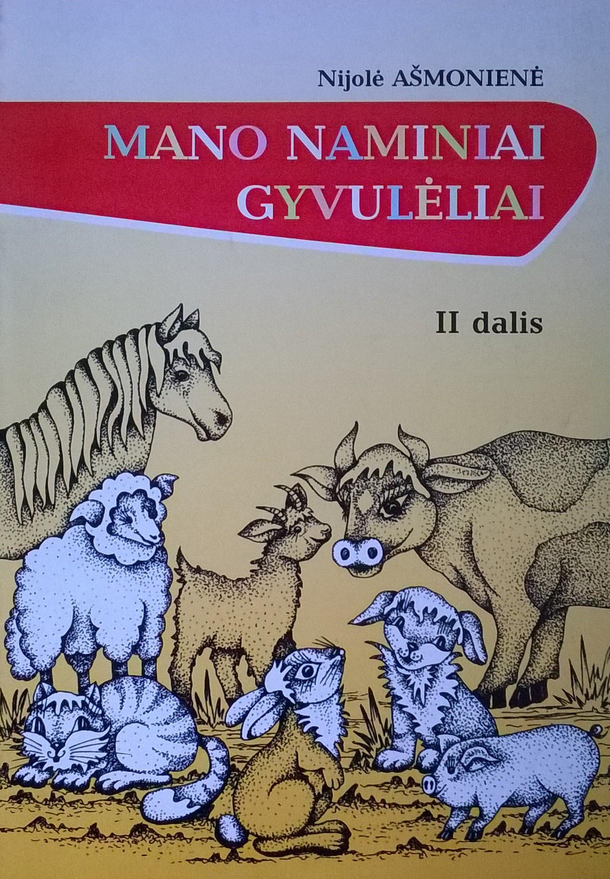 Nijolė Ašmonienė. Mano naminiai gyvulėliai. II d.