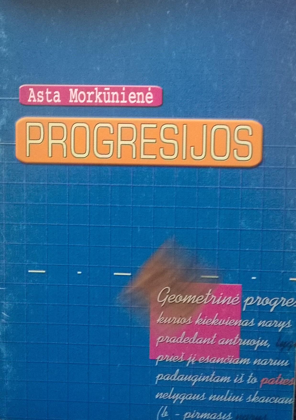 Asta Morkūnienė. Progresijos