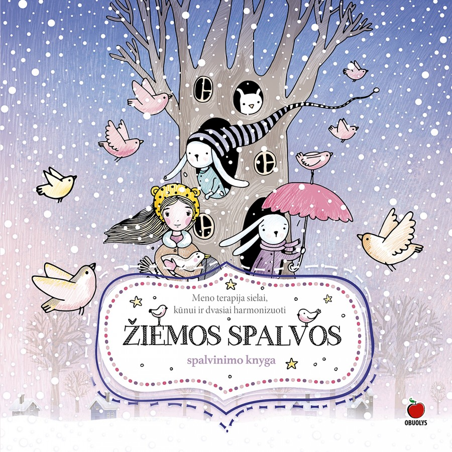 ŽIEMOS SPALVOS: tegul žiemos spalvos suteikia jūsų gyvenimui vidinės ramybės ir harmonijos. Spalvinimo knyga