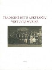 Tradicinė rytų aukštaičių vestuvių muzika + 2 CD (Sud. Gaila Kirdienė)