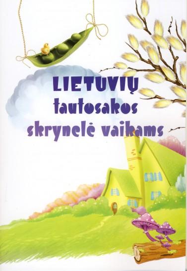 Lietuvių tautosakos skrynelė vaikams.Sud. Rita Urbonienė, Audronė Buškuvienė